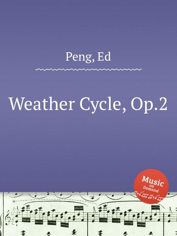 E. Peng Weather Cycle, Op.2
