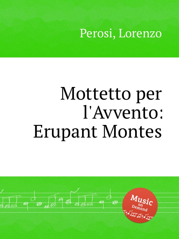 L. Perosi Mottetto per l.Avvento: Erupant Montes l perosi magnificat