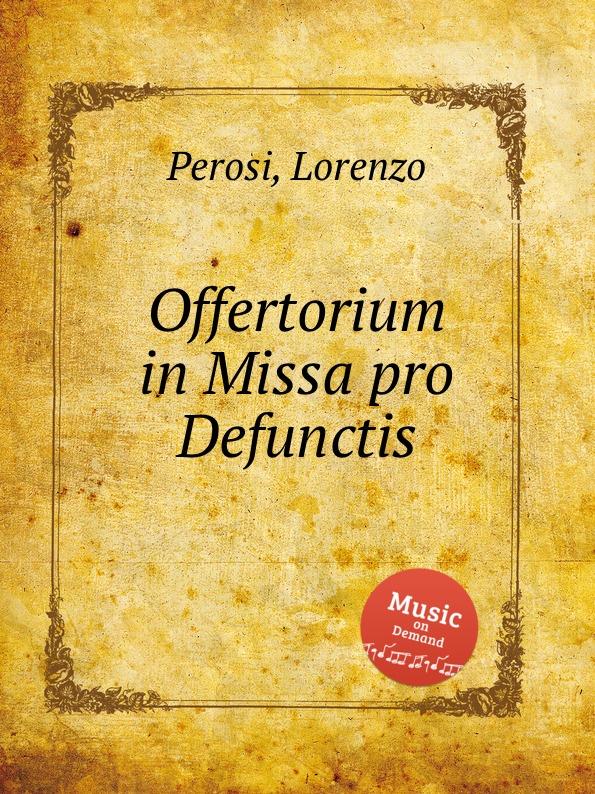 L. Perosi Offertorium in Missa pro Defunctis