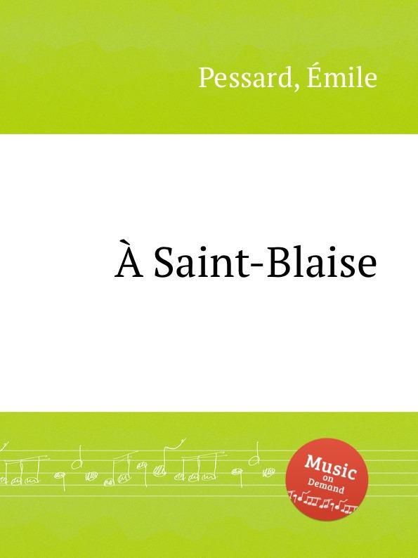 É. Pessard A Saint-Blaise é pessard bonjour suzon