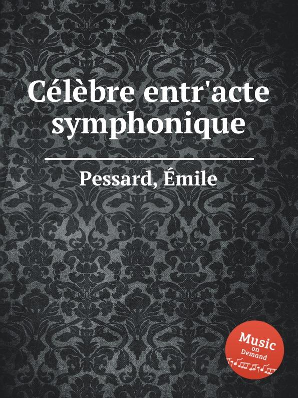 É. Pessard Celebre entr.acte symphonique é pessard bonjour suzon