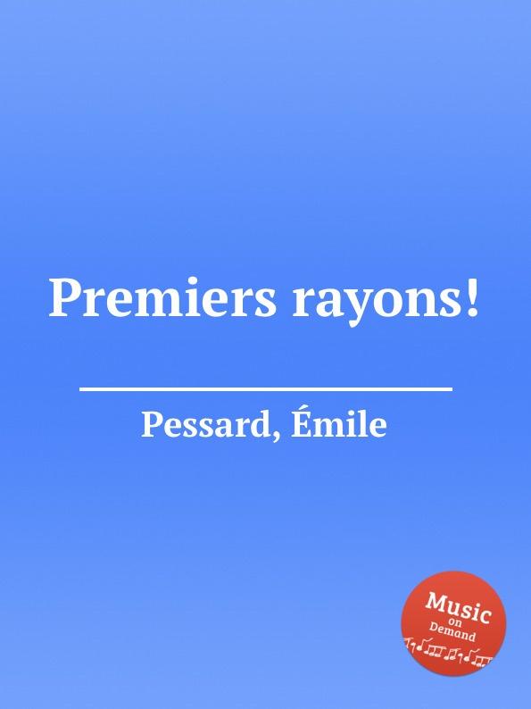 É. Pessard Premiers rayons. é pessard bonjour suzon