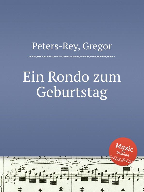 G. Peters-Rey Ein Rondo zum Geburtstag