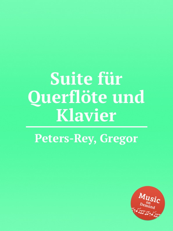 G. Peters-Rey Suite fur Querflote und Klavier