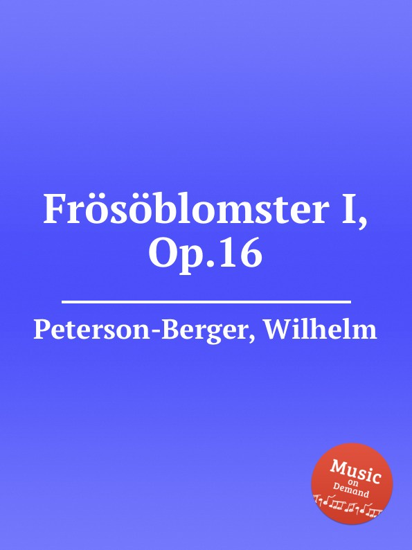 W. Peterson-Berger Frosoblomster I, Op.16 w berger piano quintet op 95