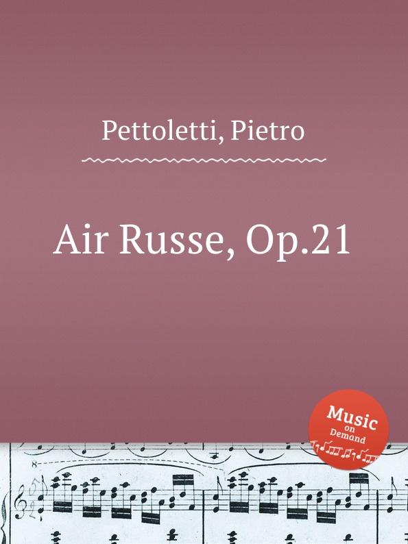 P. Pettoletti Air Russe, Op.21 p pettoletti divertissement for two guitars