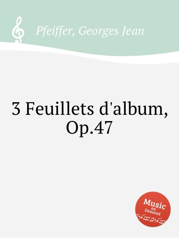 G.J. Pfeiffer 3 Feuillets d.album, Op.47