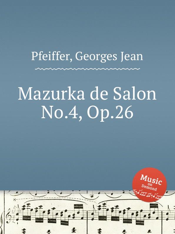 G.J. Pfeiffer Mazurka de Salon No.4, Op.26