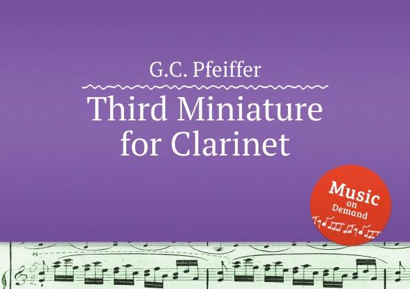Фото - G.C. Pfeiffer Third Miniature for Clarinet mr clarinet