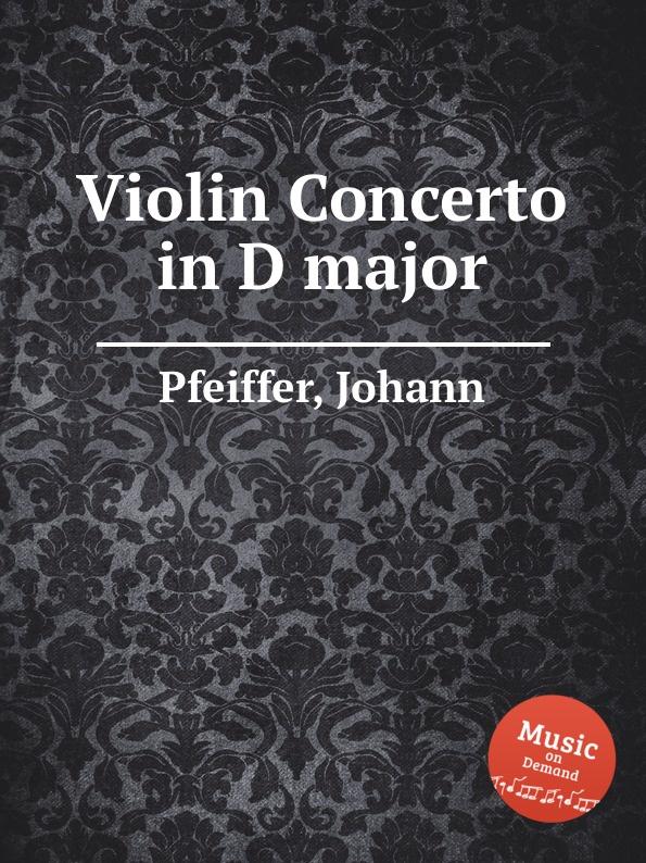 J. Pfeiffer Violin Concerto in D major j pfeiffer violin concerto in f minor