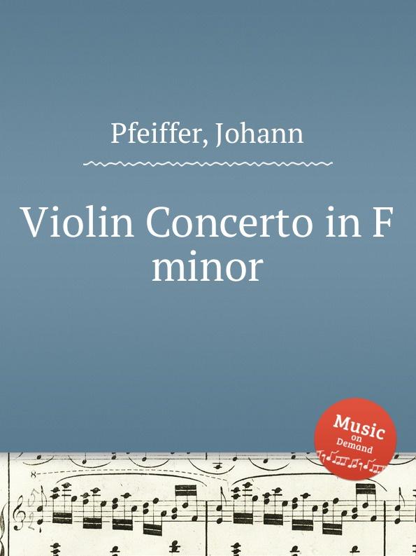 J. Pfeiffer Violin Concerto in F minor j pfeiffer violin concerto in f minor