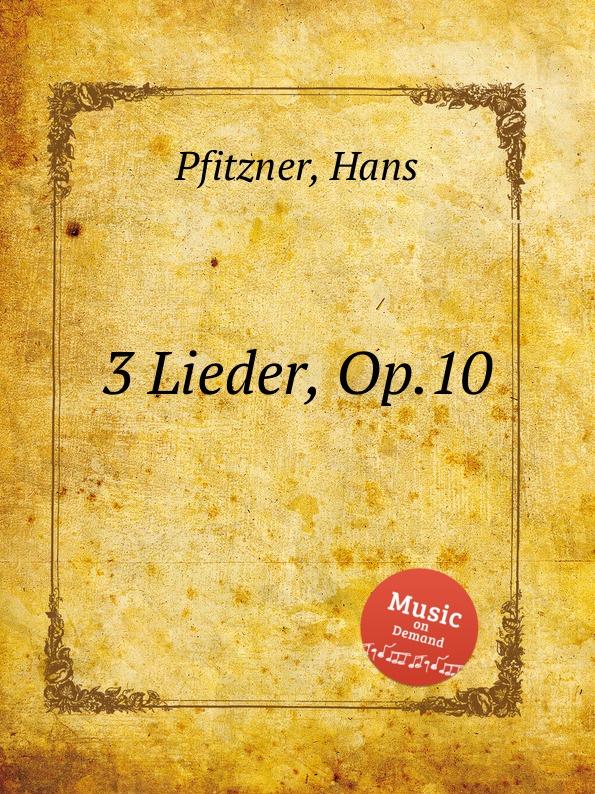 H. Pfitzner 3 Lieder, Op.10