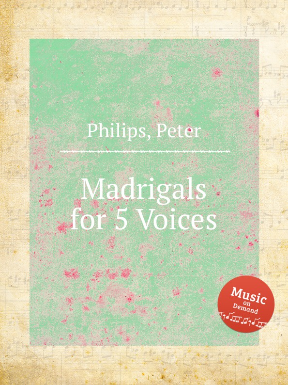 P. Philips Madrigals for 5 Voices p bellasio madrigals for 5 voices