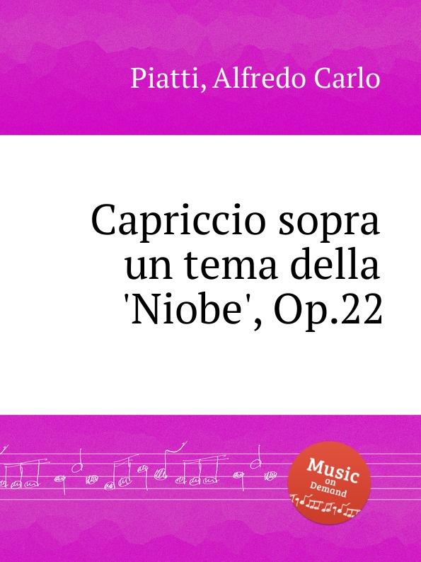 A.C. Piatti Capriccio sopra un tema della .Niobe., Op.22 w kellner tema variado interludio y huapango op 4c