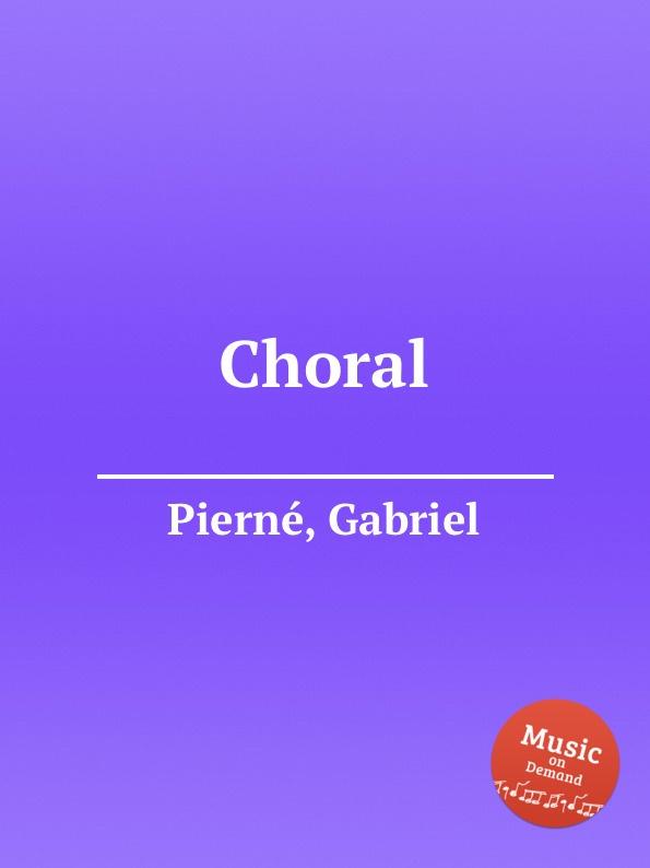 G. Pierné Choral g pierné choral