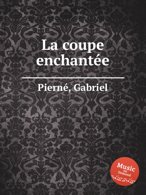 G. Pierné La coupe enchantee g pierné choral