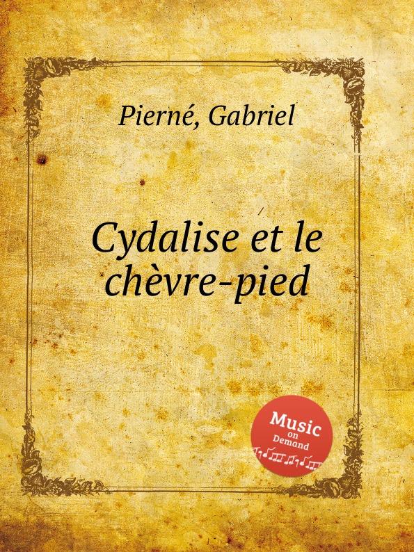 G. Pierné Cydalise et le chevre-pied g pierné choral