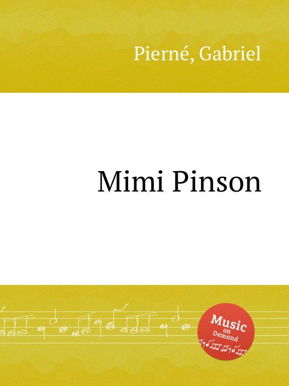 G. Pierné Mimi Pinson g pierné choral