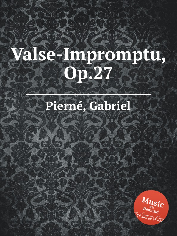 G. Pierné Valse-Impromptu, Op.27 защитное стекло skinbox full screen для huawei view 10 black