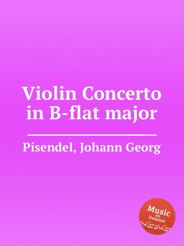 J.G. Pisendel Violin Concerto in B-flat major цена и фото