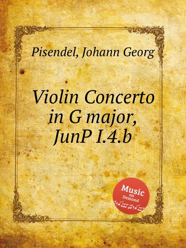 J.G. Pisendel Violin Concerto in G major, JunP I.4.b j g pisendel violin concerto in d major junp i 7 c
