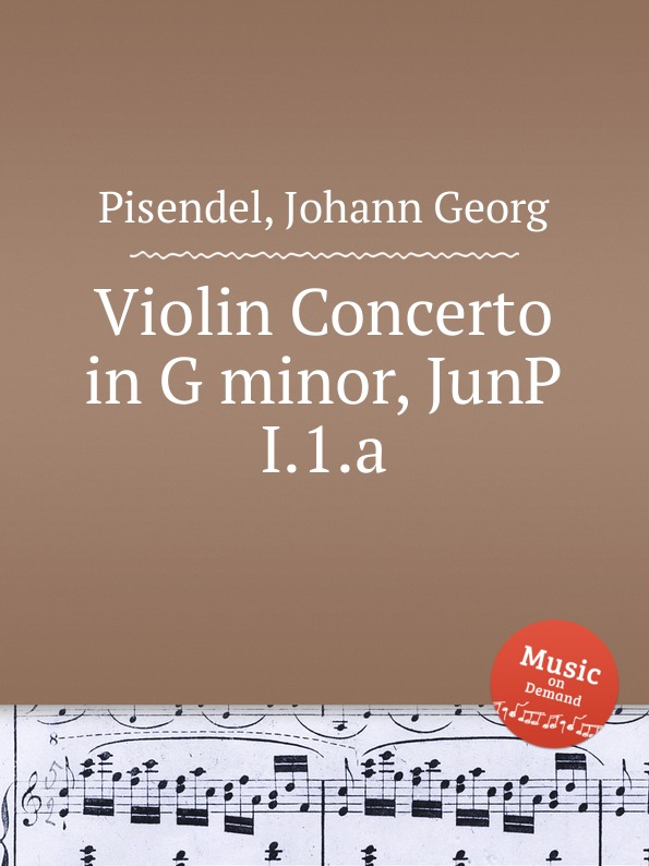 J.G. Pisendel Violin Concerto in G minor, JunP I.1.a j g pisendel violin concerto in d major junp i 7 c