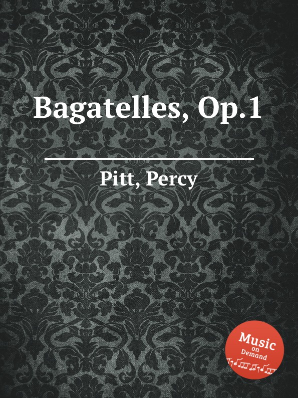 P. Pitt Bagatelles, Op.1