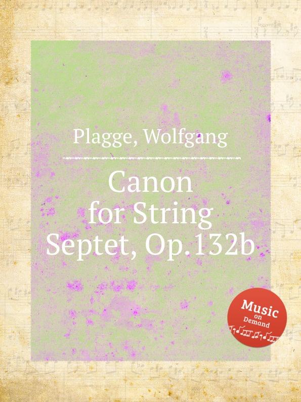 W. Plagge Canon for String Septet, Op.132b недорого