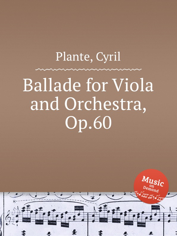 C. Plante Ballade for Viola and Orchestra, Op.60 c plante l angelus op 45