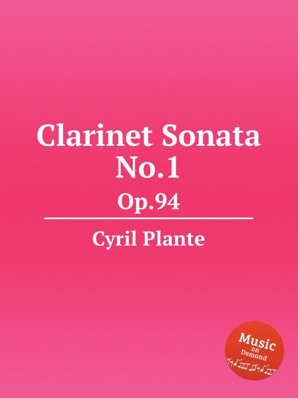 C. Plante Clarinet Sonata No.1. Op.94 c v stanford clarinet sonata op 129