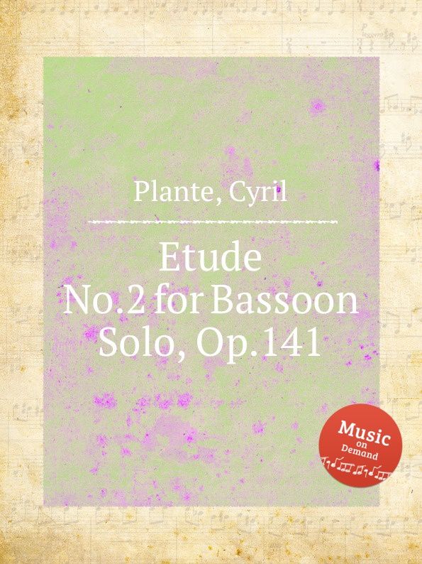 C. Plante Etude No.2 for Bassoon Solo, Op.141 цена и фото