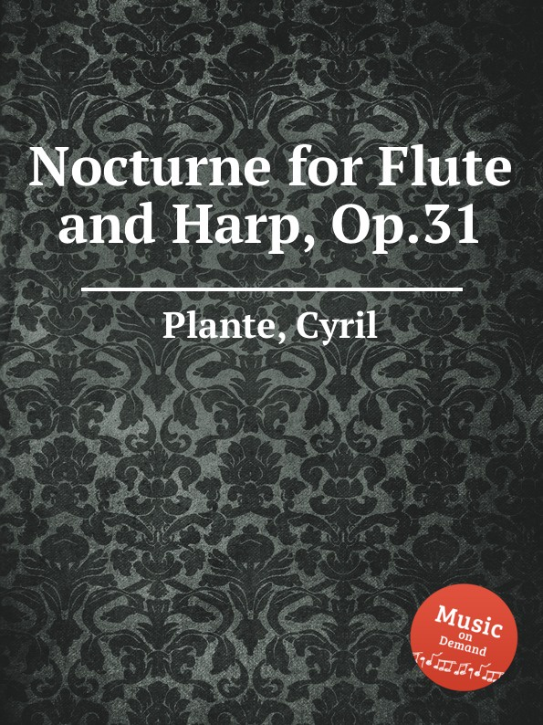 C. Plante Nocturne for Flute and Harp, Op.31