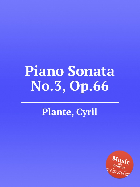 C. Plante Piano Sonata No.3, Op.66