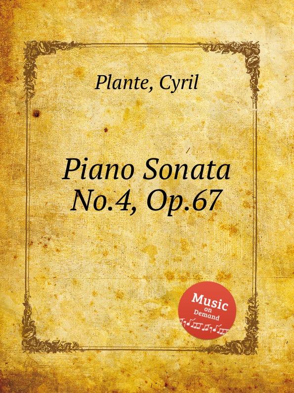 C. Plante Piano Sonata No.4, Op.67 цена и фото