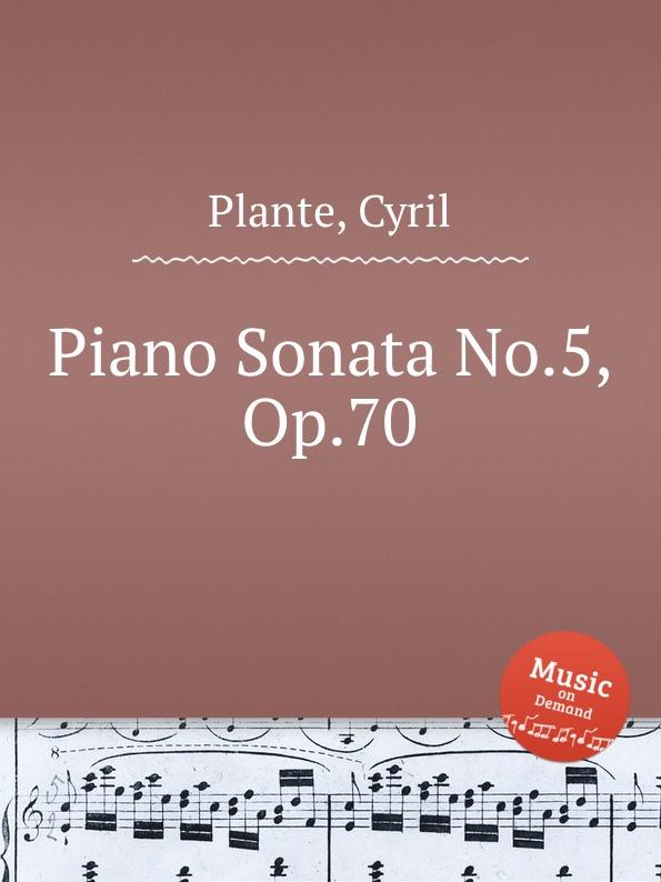 C. Plante Piano Sonata No.5, Op.70 цена и фото