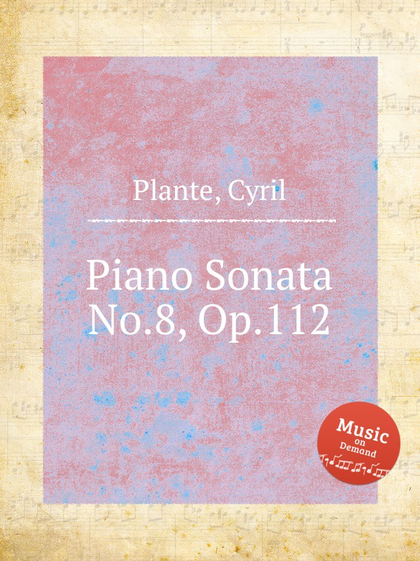 C. Plante Piano Sonata No.8, Op.112 цена и фото