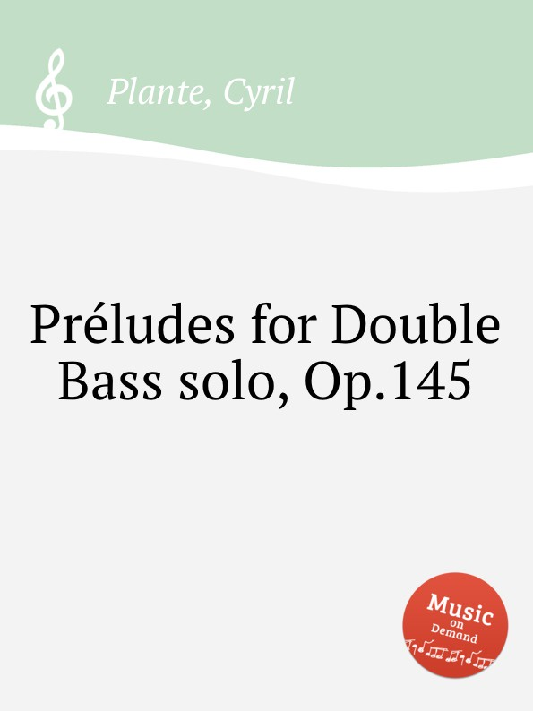 лучшая цена C. Plante Preludes for Double Bass solo, Op.145