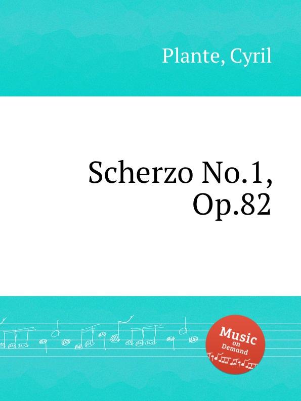 лучшая цена C. Plante Scherzo No.1, Op.82
