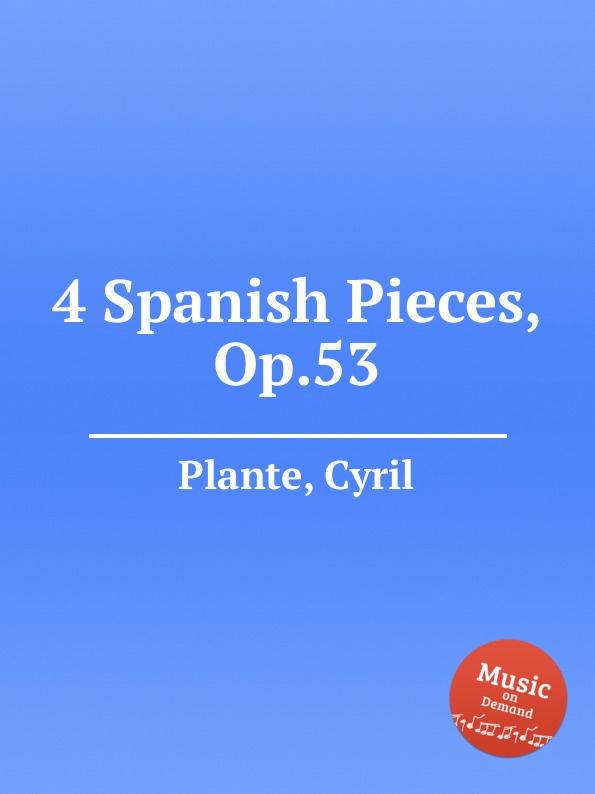 C. Plante 4 Spanish Pieces, Op.53