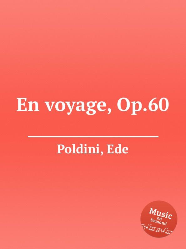 E. Poldini En voyage, Op.60 e poldini fantasie op 35