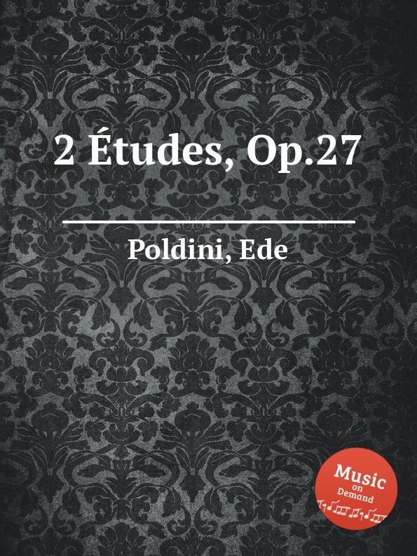 E. Poldini 2 Etudes, Op.27 e poldini fantasie op 35