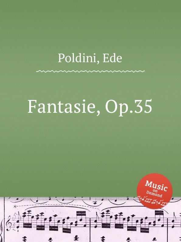 E. Poldini Fantasie, Op.35 e poldini fantasie op 35