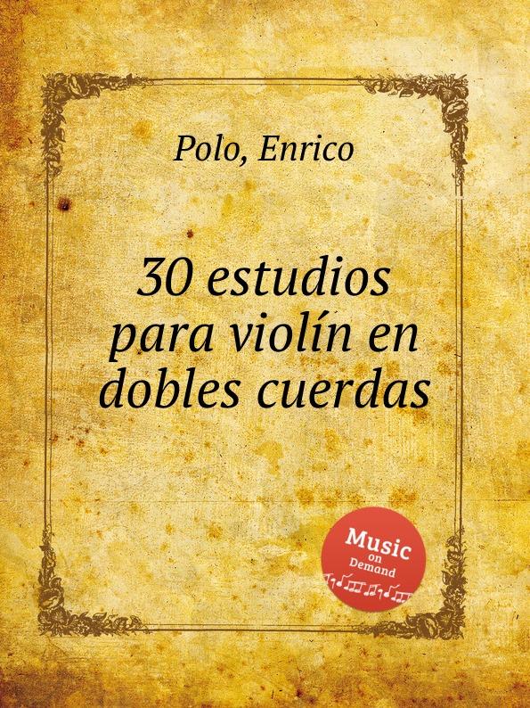 E. Polo 30 estudios para violin en dobles cuerdas m alejandre prada suite para cuerdas op 37