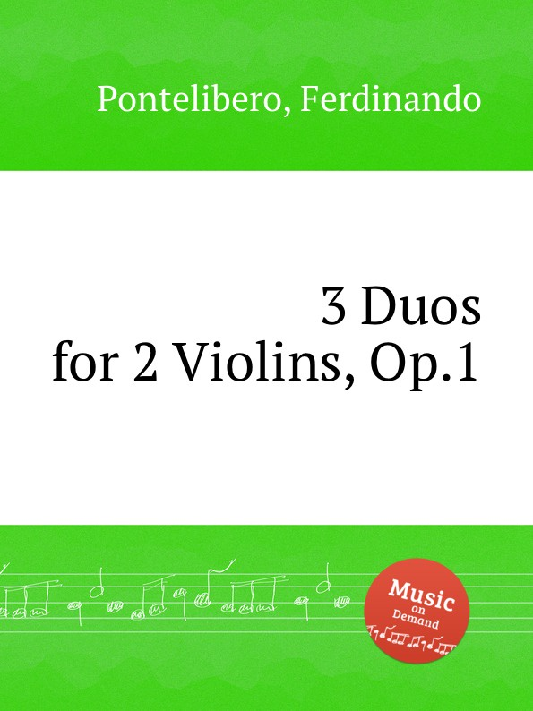 F. Pontelibero 3 Duos for 2 Violins, Op.1 m reger 3 duos in old style for two violins op 131b