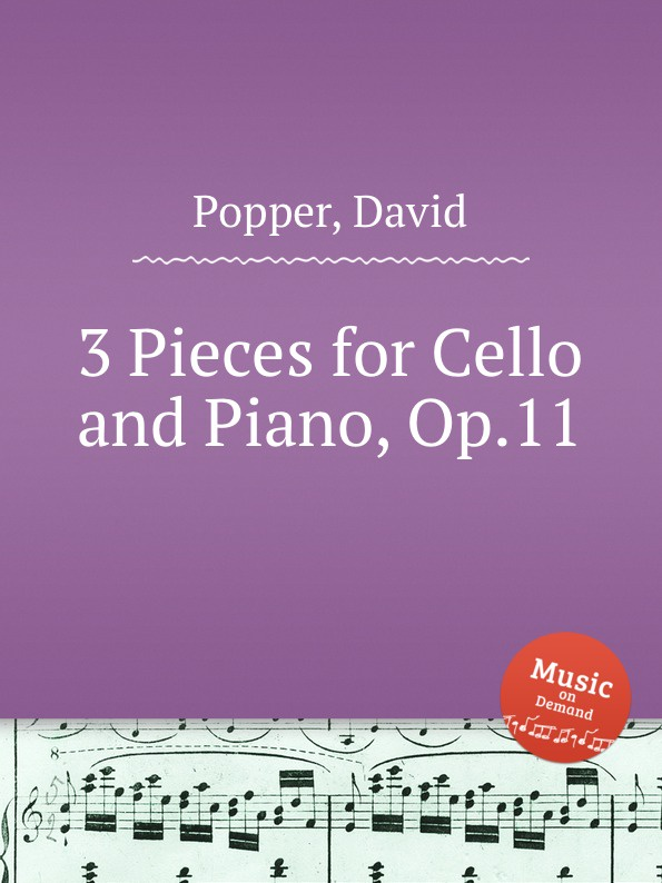 D. Popper 3 Pieces for Cello and Piano, Op.11 s yokoyama la fleur d asie for cello and piano