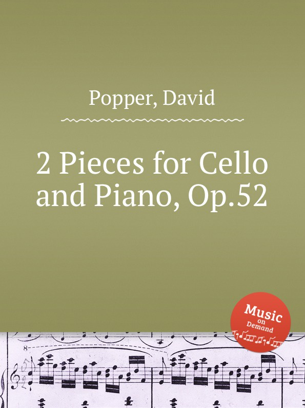 D. Popper 2 Pieces for Cello and Piano, Op.52 s yokoyama la fleur d asie for cello and piano