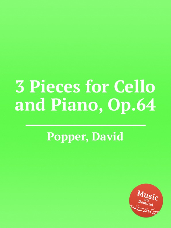 D. Popper 3 Pieces for Cello and Piano, Op.64 s yokoyama la fleur d asie for cello and piano