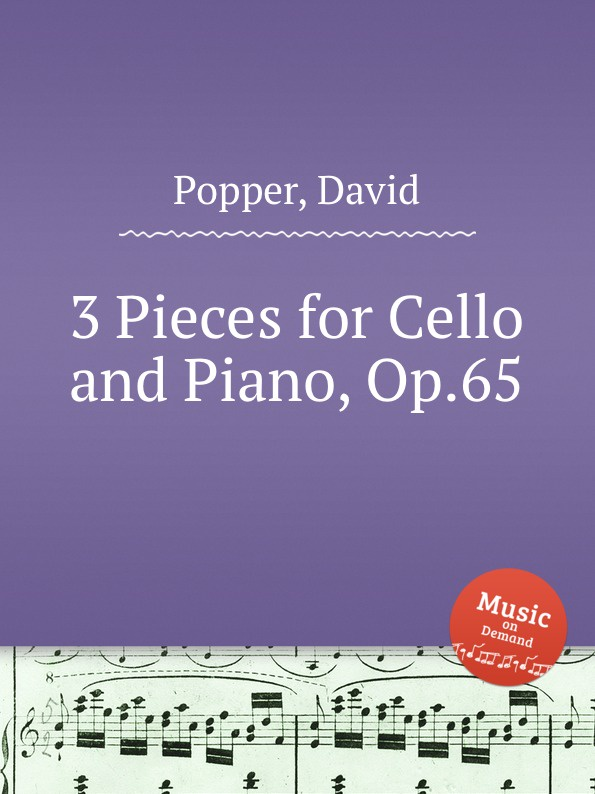 D. Popper 3 Pieces for Cello and Piano, Op.65 s yokoyama la fleur d asie for cello and piano