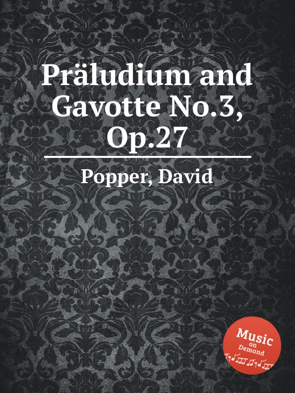 D. Popper Praludium and Gavotte No.3, Op.27 w fitzenhagen gavotte no 2 op 42