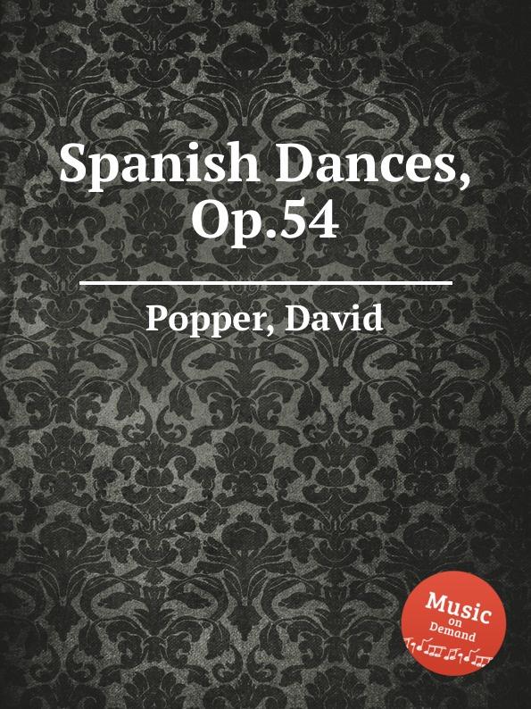 D. Popper Spanish Dances, Op.54 f neruda gavotte for cello op 54
